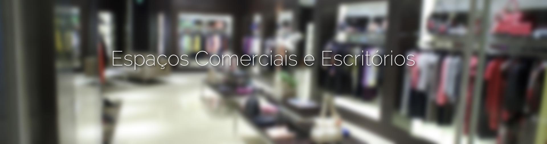 Espaços Comerciais e Serviços