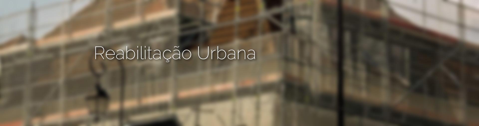 Reabilitação Urbana.